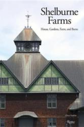 Shelburne Farms - House, Gardens, Farm, and Barns (ISBN: 9780847858842)