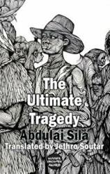 Ultimate Tragedy - Addulai Sila (ISBN: 9781910213544)
