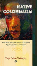 Native Colonialism - Education and the Economy of Violence Against Traditions in Ethiopia (ISBN: 9781569025109)