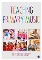 Teaching Primary Music (ISBN: 9781473905719)