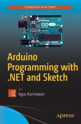 Arduino Programming with . NET and Sketch (ISBN: 9781484226582)