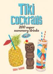 Tiki Cocktails - Peggy Holden (ISBN: 9781925418330)