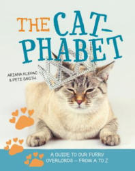 Cat-Phabet - A Guide to Our Furry Overlords - From A to Z (ISBN: 9781925418347)