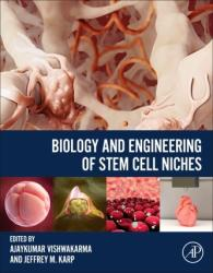 Biology and Engineering of Stem Cell Niches (ISBN: 9780128027349)