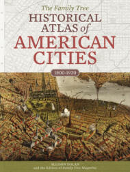 Family Tree Historical Atlas of American Cities (ISBN: 9781440350610)