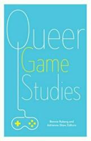 Queer Game Studies - Bonnie Ruberg, Adrienne Shaw (ISBN: 9781517900373)