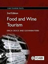 Food and Wine Tourism - Integrating Food, Travel and Terroir (ISBN: 9781786391278)