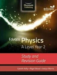 Eduqas Physics for A Level Year 2: Study and Revision Guide (ISBN: 9781908682734)