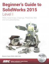 Beginner's Guide to SOLIDWORKS (ISBN: 9781585039180)