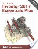 Autodesk Inventor 2017 Essentials Plus (ISBN: 9781630570286)
