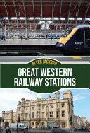 Great Western Railway Stations (ISBN: 9781445670119)