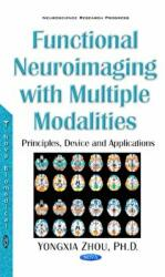 Functional Neuroimaging with Multiple Modalities - Device & Applications (ISBN: 9781536103786)
