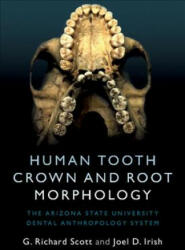 Human Tooth Crown and Root Morphology - The Arizona State University Dental Anthropology System (ISBN: 9781107480735)