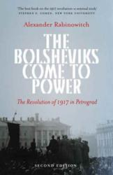 Bolsheviks Come to Power - The Revolution of 1917 in Petrograd (ISBN: 9780745399980)