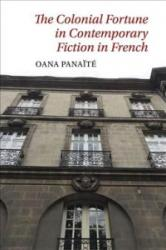 Colonial Fortune in Contemporary Fiction in French (ISBN: 9781786940292)