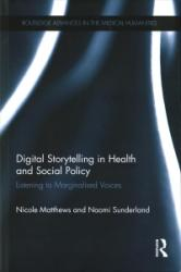 Digital Storytelling in Health and Social Policy - Listening to Marginalised Voices (ISBN: 9781138024502)