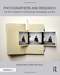 Photographers and Research - The Role of Research in Contemporary Photographic Practice (ISBN: 9781138844322)