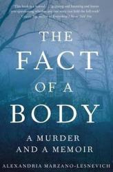 Fact of a Body - Alexandria Marzano-Lesnevich (ISBN: 9781509805631)