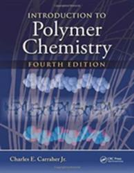 Introduction to Polymer Chemistry (ISBN: 9781498737616)