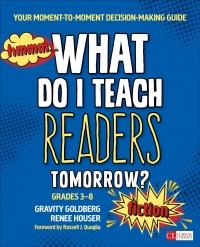 What Do I Teach Readers Tomorrow? Fiction - Your Moment-to-Moment Decision-Making Guide (ISBN: 9781506351230)