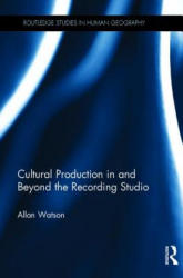 Cultural Production in and Beyond the Recording Studio (ISBN: 9781138634596)