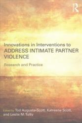 Innovations in Interventions to Address Intimate Partner Violence (ISBN: 9781138692275)