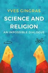 Science and Religion - An Impossible Dialogue (ISBN: 9781509518937)
