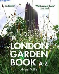 London Garden Book A-Z - Abigail Willis (ISBN: 9781902910598)