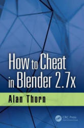 How to Cheat in Blender 2.7x (ISBN: 9781498764513)