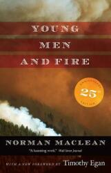 Young Men and Fire - Norman Maclean, Timothy Egan (ISBN: 9780226450353)