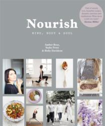 Nourish: Mind, Body and Soul - Amber Rose, Holly Davidson, Sadie Frost (ISBN: 9780857834225)