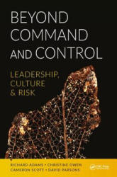 Beyond Command and Control - Leadership, Culture and Risk (ISBN: 9781138708839)