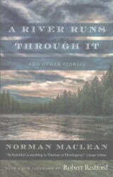 River Runs Through it and Other Stories - Fortieth Anniversary Edition (ISBN: 9780226475592)