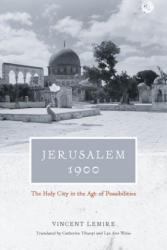 Jerusalem 1900 - The Holy City in the Age of Possibilities (ISBN: 9780226188232)
