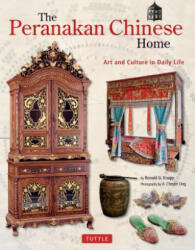 Peranakan Chinese Home - Art and Culture in Daily Life (ISBN: 9780804848909)