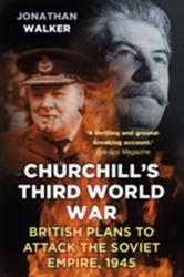 Churchill's Third World War - Chris Orchard, Chris Madden (ISBN: 9780750958387)