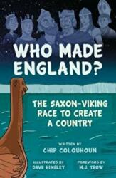 Who Made England? - The Saxon-Viking Race to Create a Country (ISBN: 9780750982429)