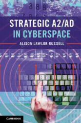 Strategic A2/AD in Cyberspace (ISBN: 9781316629628)