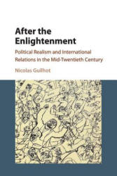 After the Enlightenment - Political Realism and International Relations in the Mid-Twentieth Century (ISBN: 9781316621110)