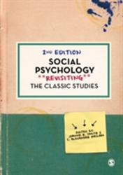 Social Psychology - Revisiting the Classic Studies (ISBN: 9781473978652)