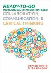 Ready-to-Go Instructional Strategies That Build Collaboration, Communication, and Critical Thinking (ISBN: 9781506333953)