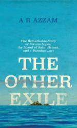 Other Exile - The Story of Fernao Lopes, St Helena and a Paradise Lost (ISBN: 9781785781834)