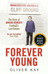 Forever Young - The Story of Adrian Doherty, Football's Lost Genius (ISBN: 9781848669871)