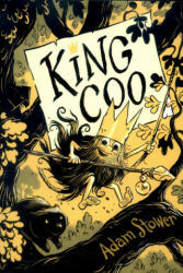 King Coo - Adam Stower (ISBN: 9781910200605)