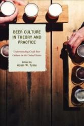 Beer Culture in Theory and Practice (ISBN: 9781498535540)
