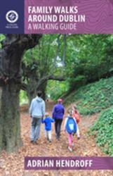 Family Walks Around Dublin - Adrian Hendroff (ISBN: 9781848893115)