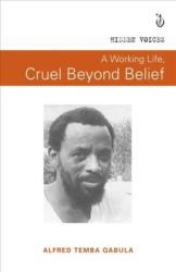 working life, cruel beyond belief (ISBN: 9781928232315)