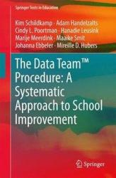 Data Team Procedure: A Systematic Approach to School Improvement (ISBN: 9783319588520)