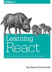 Learning React - Alex Banks, Eve Porcello (ISBN: 9781491954621)
