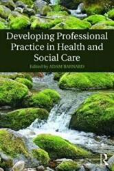 Developing Professional Practice in Health and Social Care (ISBN: 9781138806726)